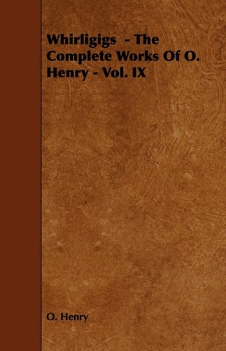 Download Whirligigs - The Complete Works of O. Henry - Vol. IX Text fb2 book