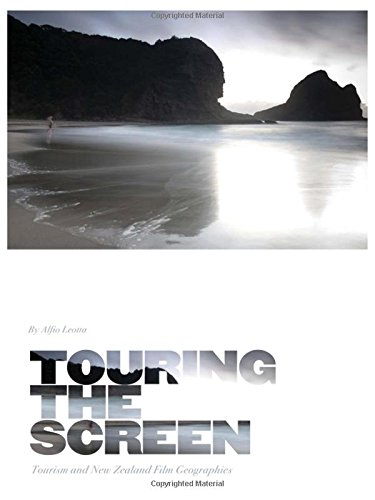 Download Touring the Screen: Tourism and New Zealand Film Geographies PDF