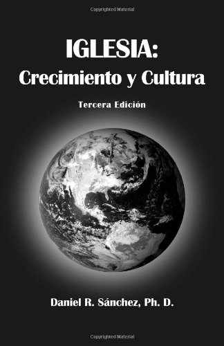 Read Online Iglesia: Crecimiento Y Cultura  Tercera Edición (Spanish Edition) pdf