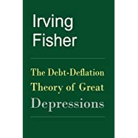 The Debt-Deflation Theory of Great Depressions