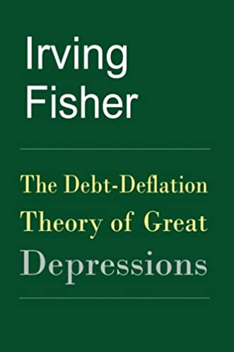 the debt deflation theory of great depressions irving fisher