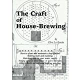 The Craft of House Brewing