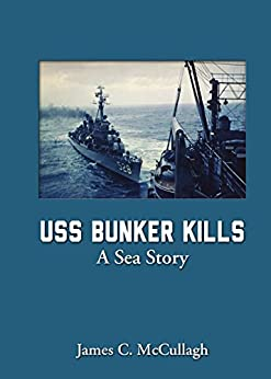 USS Bunker Kills: A Sea Story by [McCullagh, James]
