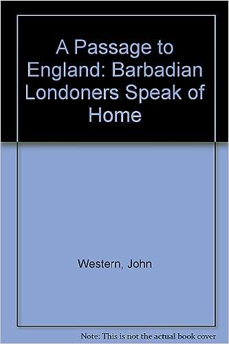 A Passage To England Barbadian Londoners Speak Of Home John Western 9781857280098 Amazon Books
