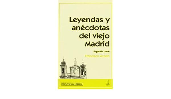 Leyendas y anécdotas del viejo Madrid (Segunda parte): Amazon.es ...