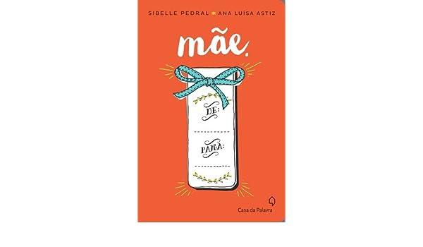 Mae (Em Portugues do Brasil): Sibelle Pedral / Ana Luisa Astiz: 9788577345465: Amazon.com: Books