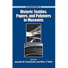 Historic Textiles, Papers, and Polymers in Museums