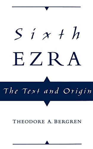 Sixth Ezra: The Text and Origin by Oxford University Press