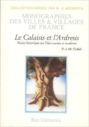 Lire en ligne Le Calaisis et l'Ardresis - Histoire des Villes et Villages pdf