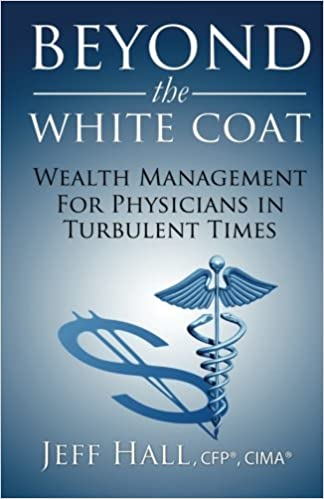 Beyond the White Coat: Wealth Management for Physicians in ...