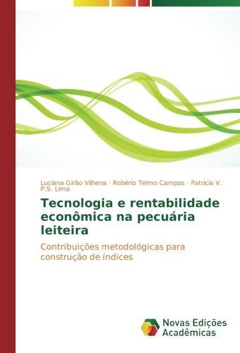Download Tecnologia e rentabilidade econômica na pecuária leiteira: Contribuições metodológicas para construção de índices (Portuguese Edition) PDF