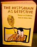 The Historian as Detective : Essays on Evidence, , 0061319333