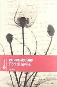 Fiori di rovina [ Nobel Prize 2014 ] (Italian Edition): Patrick