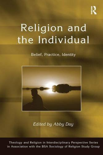 Religion and the Individual: Belief, Practice, Identity (Theology and Religion in Interdisciplinary Perspective Series i