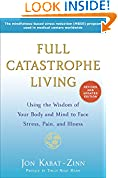 #7: Full Catastrophe Living (Revised Edition): Using the Wisdom of Your Body and Mind to Face Stress, Pain, and Illness