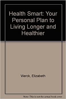 Book Health Smart: Your Personal Plan to Living Longer and Healthier