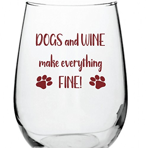 17oz Stemless Funny Dog Lover Wine Glass (DOGS and WINE make everything FINE)