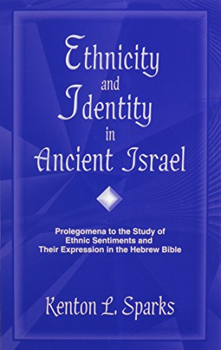 Ethnicity and Identity in Ancient Israel: Prolegomena to the Study of Ethnic Sentiments and Their Expression in the Hebrew Bible