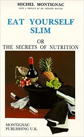 Book Eat Yourself Slim, or the Secrets of Nutrition by Michel Montignac (1996-05-03)