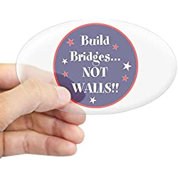 CafePress - Build Bridges... Not Walls Sticker - Oval Bumper Sticker, Euro Oval Car Decal