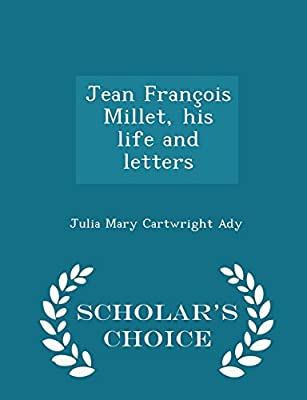 Jean Fran-Cois Millet His Life and Letters