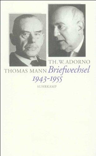Briefe und Briefwechsel: Band 3: Theodor W. Adorno/Thomas Mann. Briefwechsel 1943–1955
