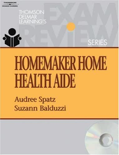 Exam Review for Balduzzi / Spatz's Homemaker Home Health Aide, 1st Edition (Thomson Delmar Learning's Exam Review)