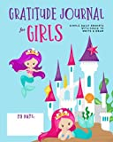 """Gratitude Journal for Girls: Princess Mermaids Kids SOFT Cover, Today I Am Grateful Daily Journaling Notebook for Children, Simple Writing Prompt & Drawing Pages 8x10"""" Diary Note Book, 110 Pages"""