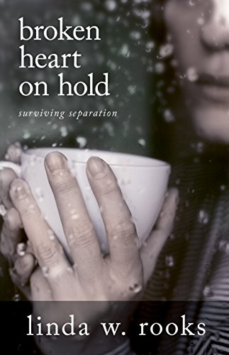 Broken Heart on Hold: Surviving Separation by [Rooks, Linda]