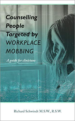 Counselling People Targeted by Workplace Mobbing: A guide for clinicians
