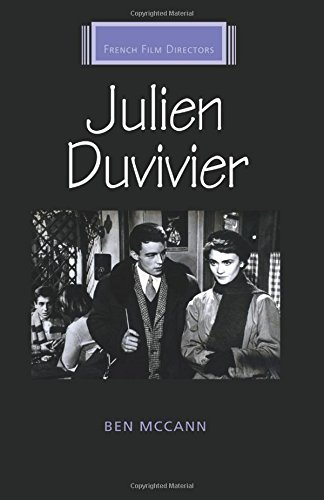 Julien Duvivier (French Film Directors Series MUP) by Manchester University Press