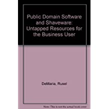 Public-Domain Software and Shareware: Untapped Resources for the PC User