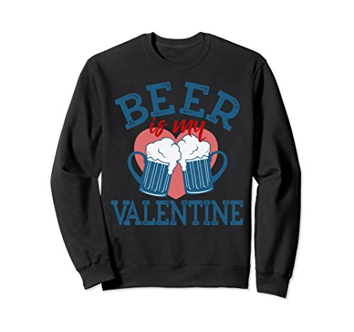 Unisex Funny & Awesome Beer is My Valentine Heart Love SweatShirt Large Black