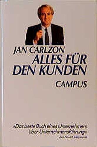Alles für den Kunden: Jan Carlzon revolutioniert ein Unternehmen