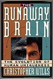 The Runaway Brain, Christopher Wills, 0465031315