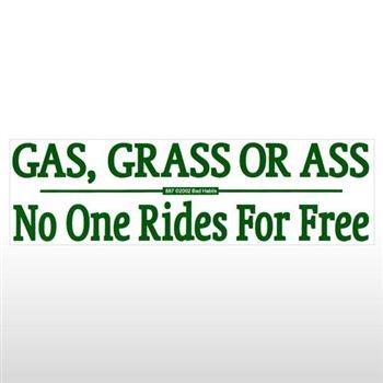 Gas Grass Or Ass Bumper Sticker - Sticker Graphic - Novelty Funny Political Humor ()