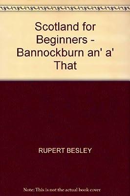 Scotland for Beginners: Bannockburn an A