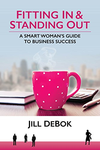 Fitting In & Standing Out: A Smart Woman's Guide to Business ()