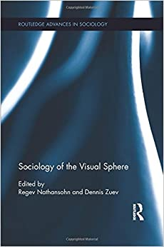 Sociology of the Visual Sphere (Routledge Advances in Sociology)