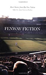 Fenway Fiction: Short Stories from the Red Sox Nation