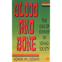 Blood and Bone: The Call of Kinship in Somali Society