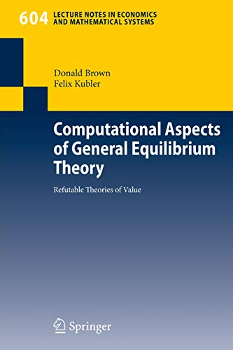 Computational Aspects of General Equilibrium Theory: Refutable Theories of Value (Lecture Notes in Economics and Mathema