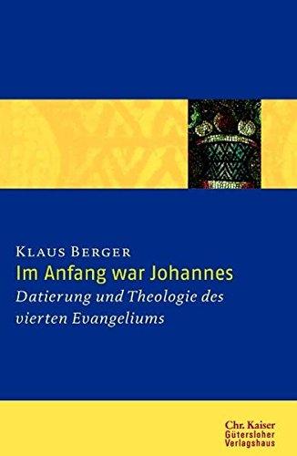 Im Anfang war Johannes: Datierung und Theologie des vierten Evangeliums.