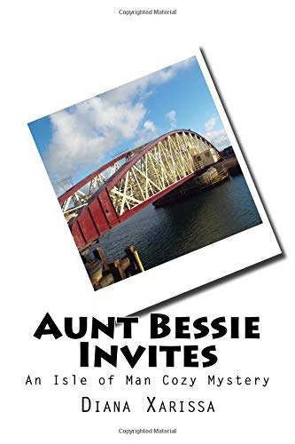 Aunt Bessie Invites (An Isle of Man Cozy Mystery) (Volume 9) ebook