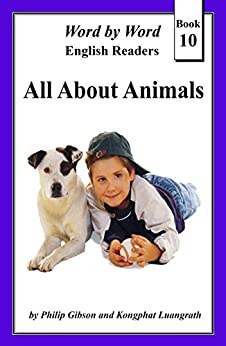 All About Animals (Word by Word: Graded Readers, Book 10) by [Gibson, Philip]
