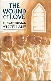 The Wound of Love: A Carthusian Miscellany (Cistercian Studies Series)