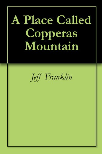 A Place Called Copperas Mountain