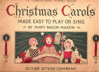 Christmas Carol Book Cover - Ye Christmas Piano Book Christmas Carols Made Easy to Play or Sing