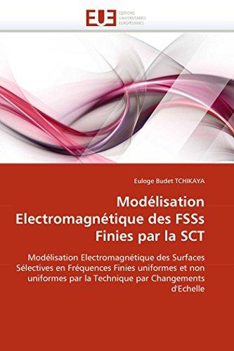 Modélisation electromagnétique des fsss finies par la sct