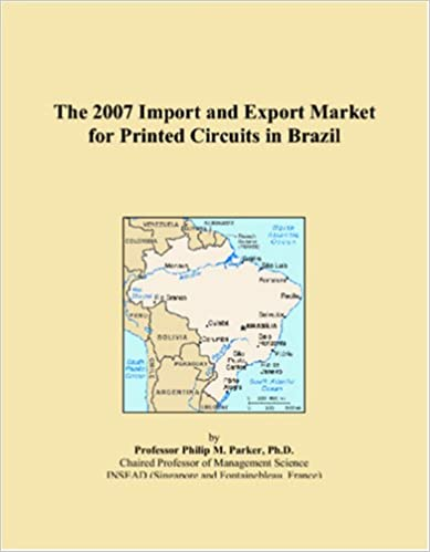 Kostenloser Download von Elektronikbüchern The 2007 Import and Export Market for Printed Circuits in Brazil PDF PDB